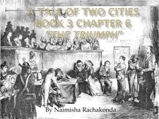 "A Tale Of Two Cities  Book 3 Chapter 6 ""The Triumph"""