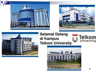 Selamat Datang  di Kampus  Telkom  University