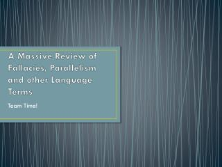 A Massive Review of Fallacies, Parallelism and other Language Terms
