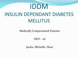 IDDM INSULIN DEPENDANT DIABETES MELLITUS