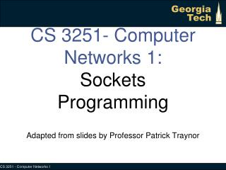 CS 3251- Computer Networks 1: Sockets Programming
