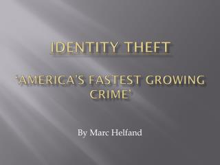 Identity Theft 'America's Fastest Growing Crime'