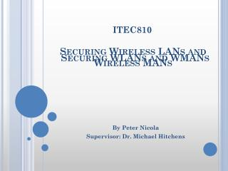 Securing Wireless LANs and Wireless MANs