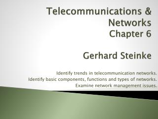 Telecommunications & Networks Chapter 6 Gerhard Steinke