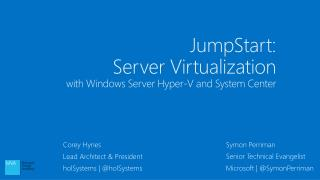 JumpStart:  Server Virtualization  with Windows Server Hyper-V and System Center