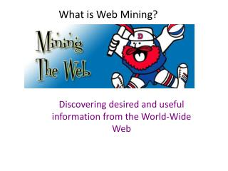 What is Web Mining?