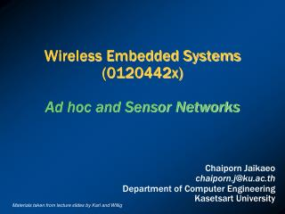 Wireless Embedded Systems (0120442x) Ad hoc and Sensor Networks