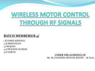 WIRELESS MOTOR CONTROL THROUGH RF SIGNALS