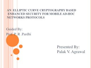 AN  ELLIPTIC CURVE CRYPTOGRAPHY BASED  ENHANCED SECURITY FOR MOBILE AD-HOC NETWORKS PROTOCOLS
