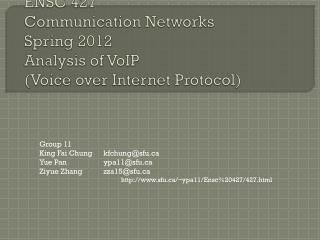 ENSC 427  Communication Networks Spring 2012 Analysis of VoIP (Voice over Internet Protocol)