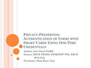 Privacy-Preserving Authentication of Users with Smart Cards Using One-Time  Credentials