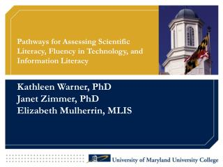 Pathways for Assessing Scientific  Literacy, Fluency in Technology, and Information Literacy
