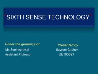 """ SIXTH  SENSE TECHNOLOGY """