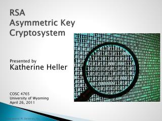 RSA  Asymmetric Key  Cryptosystem