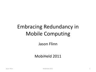 Embracing Redundancy in Mobile Computing