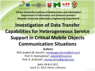 Authors :  PhD student  M . Kurmis 1 ,  mindaugas.kurmis@mii.vu.lt