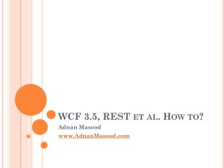 WCF 3.5, REST et al. How to?