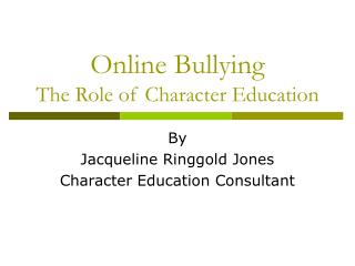Online Bullying  The Role of Character Education