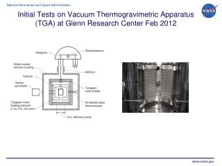 Initial Tests on Vacuum  Thermogravimetric  Apparatus (TGA) at Glenn Research Center Feb 2012