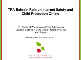 TRA Bahrain Role on Internet Safety and Child Protection Online