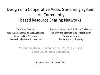 Design of a Cooperative Video Streaming System  on Community  based Resource Sharing Networks