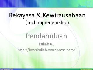 Rekayasa & Kewirausahaan (Technopreneurship)