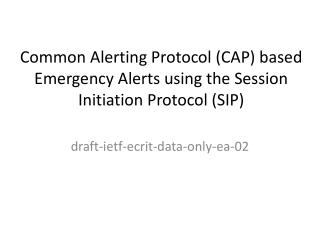 Common Alerting Protocol (CAP) based Emergency Alerts using the Session Initiation Protocol (SIP)