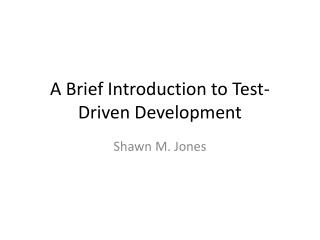 A Brief Introduction to Test-Driven Development