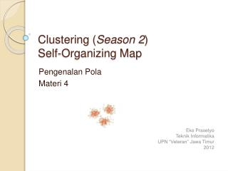 Clustering ( Season 2 ) Self-Organizing Map