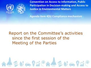 Report on the Committee's activities since the first session of the Meeting of the Parties