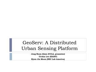 GeoServ : A Distributed Urban Sensing Platform