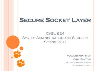 Secure Socket Layer CpSc  624 System Administration and Security Spring 2011