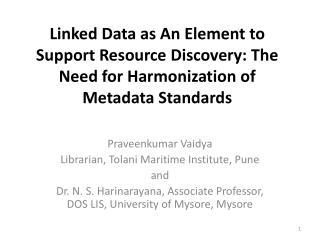 Praveenkumar Vaidya Librarian, Tolani Maritime Institute, Pune  and