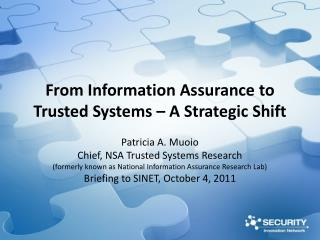 From Information Assurance to Trusted Systems – A Strategic Shift