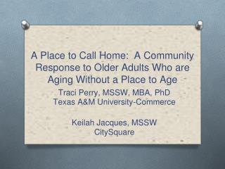 A Place to Call Home:  A Community Response to Older Adults Who are Aging Without a Place to Age