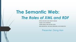 The Semantic Web: The Roles  of XML and RDF