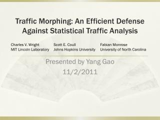 Traffic Morphing: An Efficient Defense Against Statistical Traffic Analysis