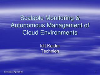 Scalable Monitoring & Autonomous Management of Cloud Environments