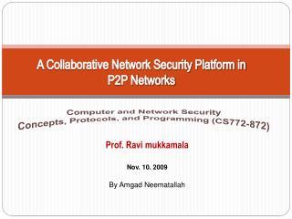 Prof. Ravi mukkamala Nov. 10.  2009 By Amgad Neematallah