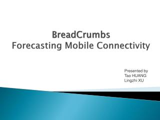 BreadCrumbs Forecasting Mobile Connectivity