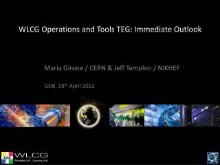 WLCG Operations and Tools TEG: Immediate Outlook