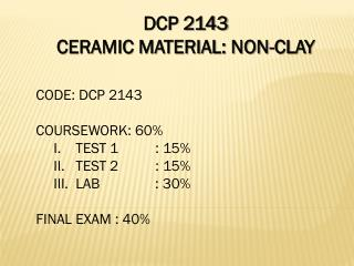 DCP 2143  CERAMIC MATERIAL: NON-CLAY