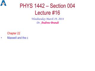 PHYS 1442 – Section 004  Lecture #16