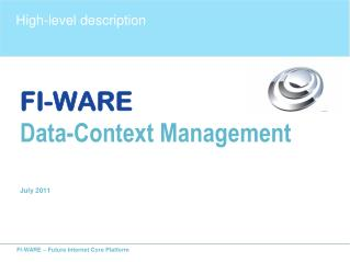 FI-WARE Data-Context Management July 2011