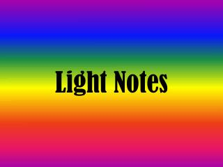 Light Notes