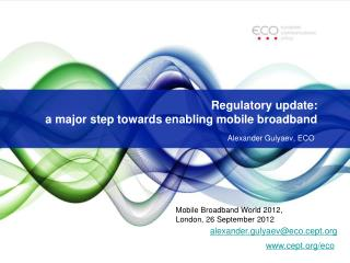 Regulatory update:  a major step towards enabling mobile broadband