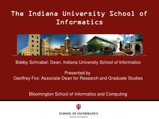 The Indiana University School of Informatics