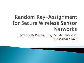 Random Key-Assignment for Secure Wireless Sensor Networks