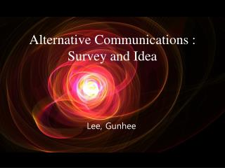 Alternative Communications : Survey and Idea