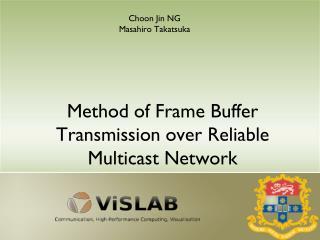 Method of Frame Buffer Transmission over Reliable Multicast Network